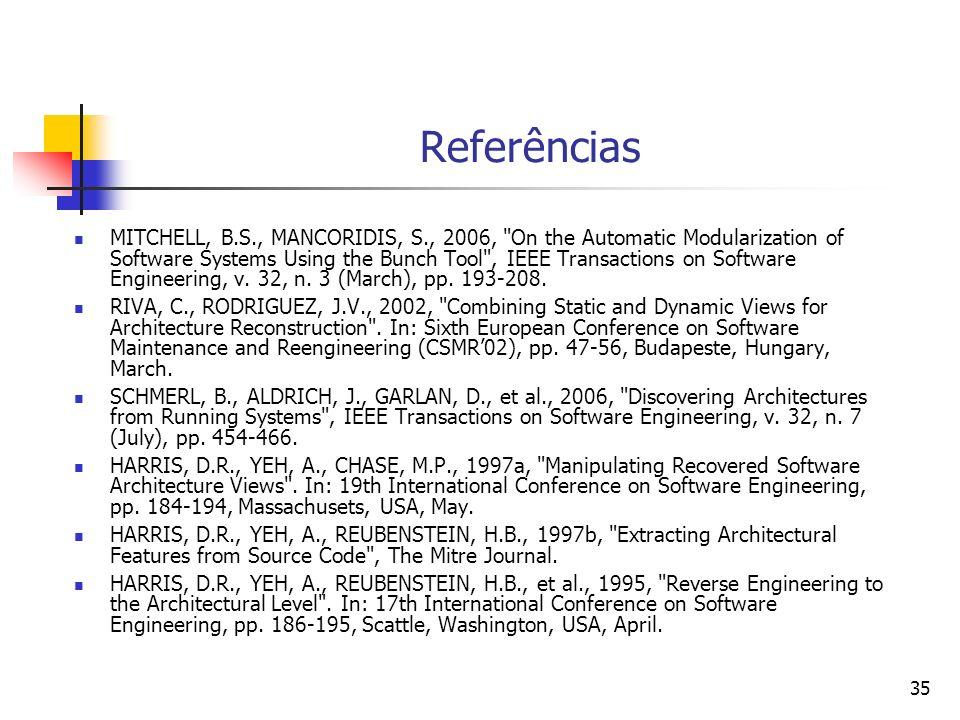 35 Referências MITCHELL, B.S., MANCORIDIS, S., 2006,