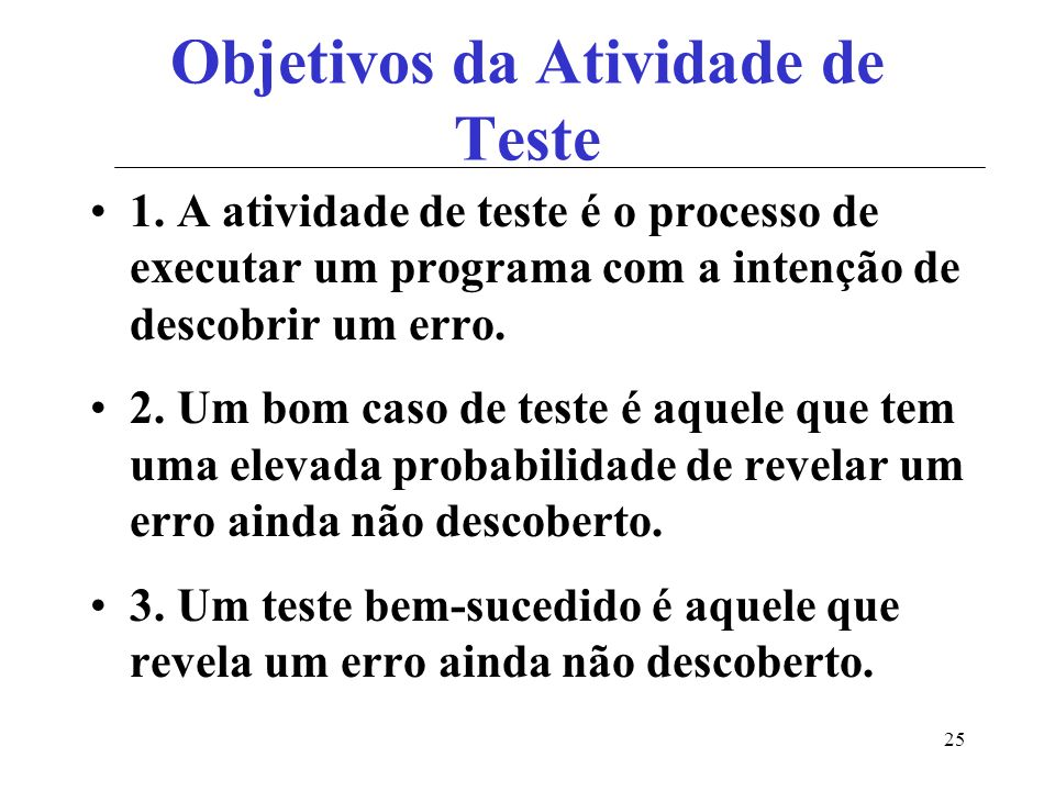 25 Objetivos da Atividade de Teste 1.
