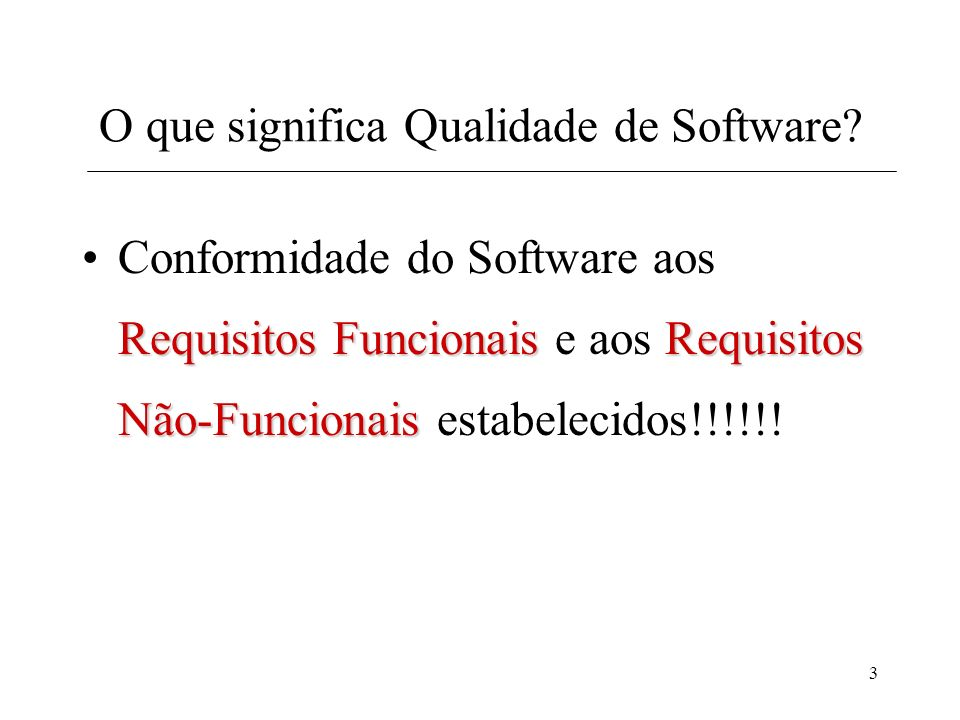 4 Qualidade a partir de Diferentes Pontos de Vista O usuário deseja que o produto de software esteja em conformidade com as suas necessidades e seja confiável, eficiente e fácil de ser utilizado.