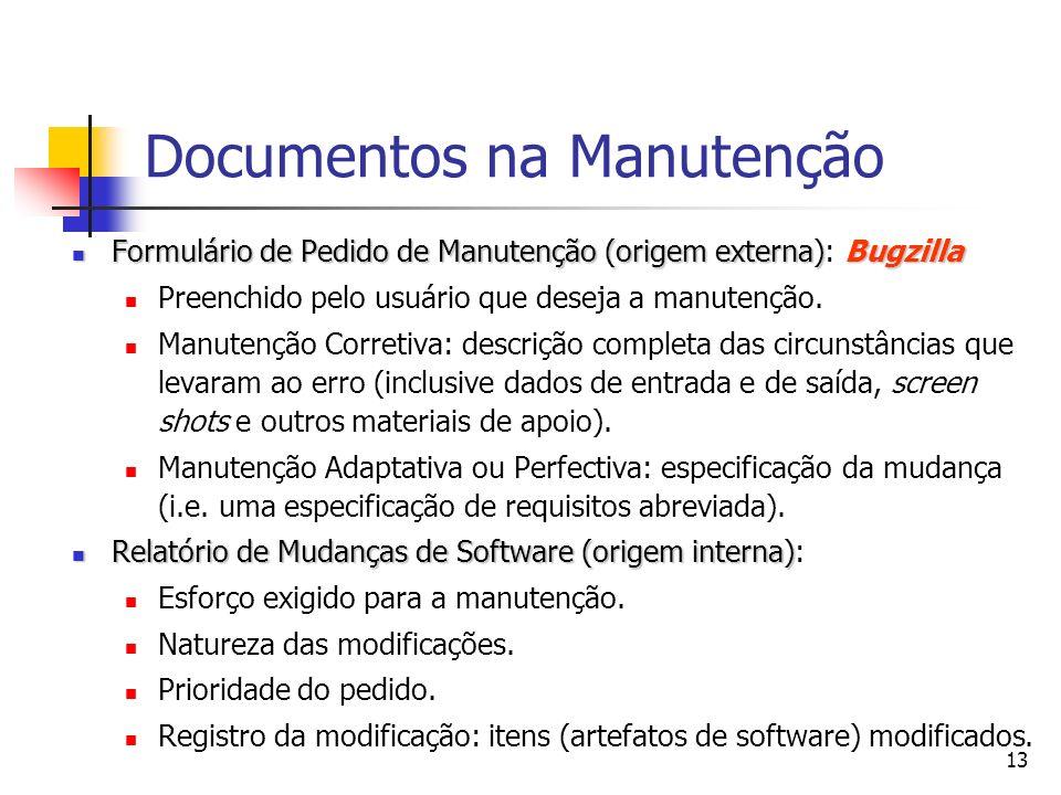 13 Documentos na Manutenção Formulário de Pedido de Manutenção (origem externa)Bugzilla Formulário de Pedido de Manutenção (origem externa): Bugzilla