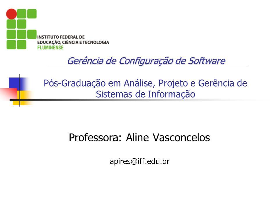 Gerência de Configuração de Software Gerência de Configuração de Software Pós-Graduação em Análise, Projeto e Gerência de Sistemas de Informação Profe