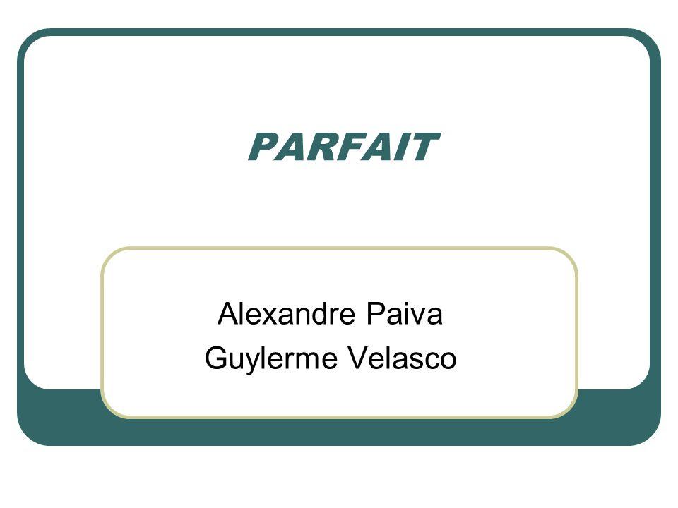 PARFAIT Alexandre Paiva Guylerme Velasco
