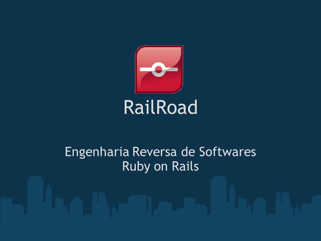 RailRoad Engenharia Reversa de Softwares Ruby on Rails