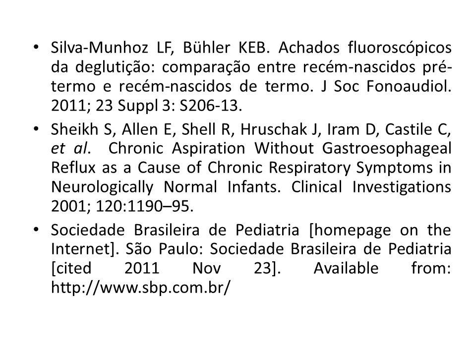 Silva-Munhoz LF, Bühler KEB. Achados fluoroscópicos da deglutição: comparação entre recém-nascidos pré- termo e recém-nascidos de termo. J Soc Fonoaud