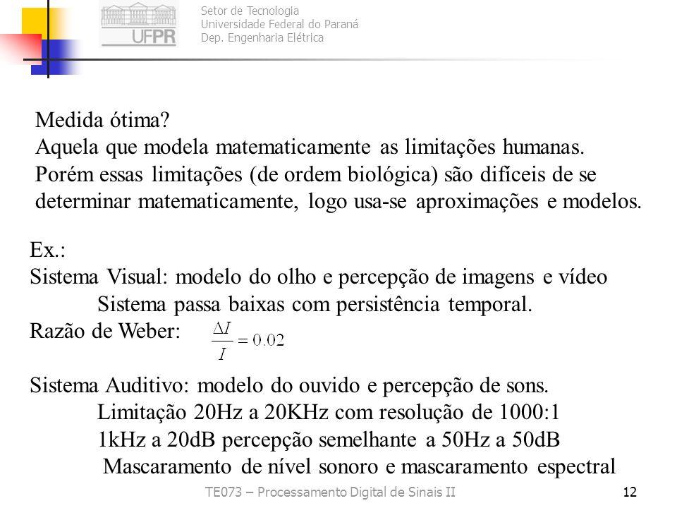 Setor de Tecnologia Universidade Federal do Paraná Dep. Engenharia Elétrica TE073 – Processamento Digital de Sinais II11 Medidas Objetivas: Matematica
