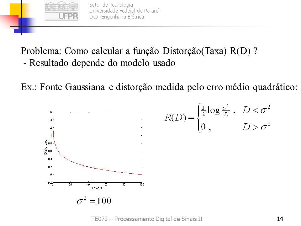 Setor de Tecnologia Universidade Federal do Paraná Dep. Engenharia Elétrica TE073 – Processamento Digital de Sinais II13 7.5. Teoria da Distorção pela