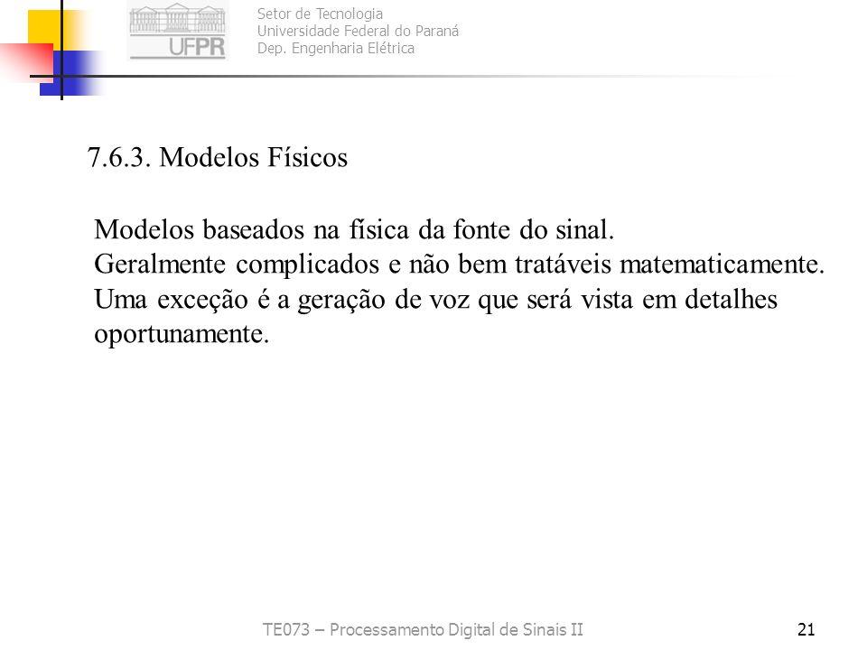 Setor de Tecnologia Universidade Federal do Paraná Dep. Engenharia Elétrica TE073 – Processamento Digital de Sinais II20 Se todos os b j forem zero. F
