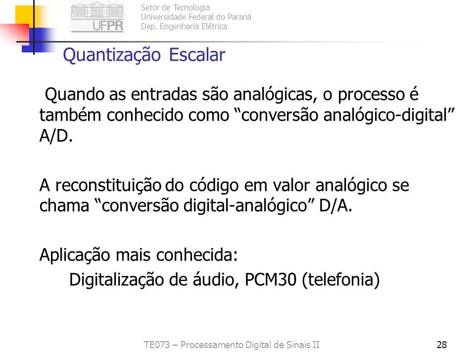Setor de Tecnologia Universidade Federal do Paraná Dep. Engenharia Elétrica TE073 – Processamento Digital de Sinais II27 O Problema da Quantização Est