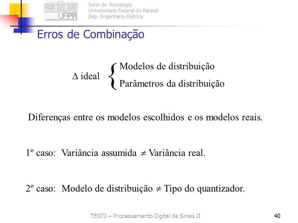 Setor de Tecnologia Universidade Federal do Paraná Dep. Engenharia Elétrica TE073 – Processamento Digital de Sinais II39 Nota-se que para distribuiçõe