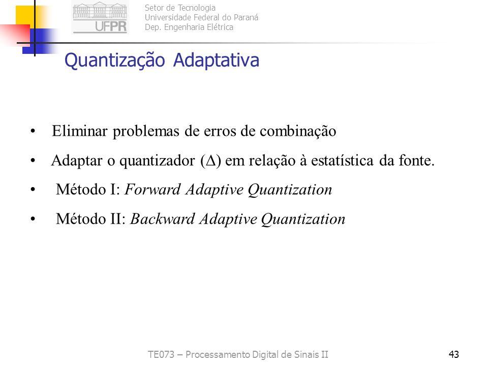 Setor de Tecnologia Universidade Federal do Paraná Dep. Engenharia Elétrica TE073 – Processamento Digital de Sinais II42 Erros de Combinação Modelo do