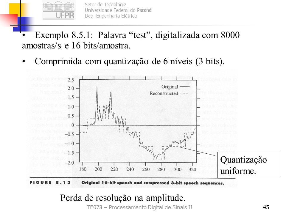Setor de Tecnologia Universidade Federal do Paraná Dep. Engenharia Elétrica TE073 – Processamento Digital de Sinais II44 Forward Adaptive Quantization