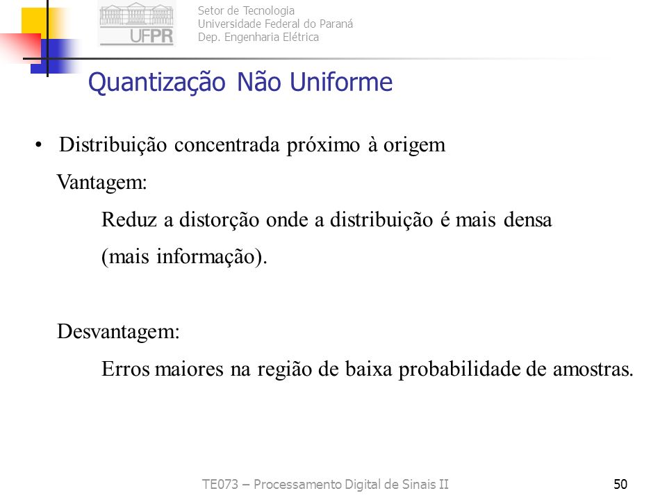 Setor de Tecnologia Universidade Federal do Paraná Dep. Engenharia Elétrica TE073 – Processamento Digital de Sinais II49 Backward Adaptive Quantizatio