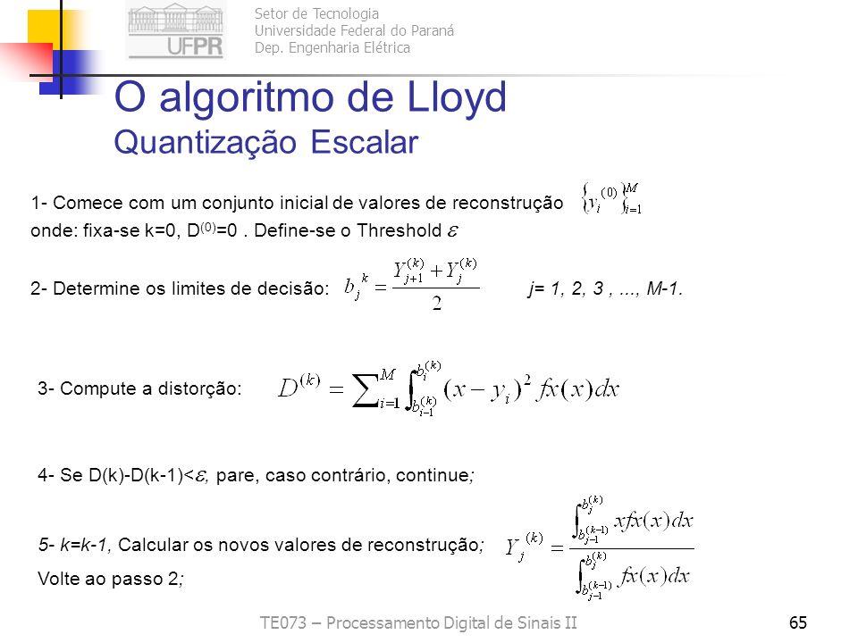 Setor de Tecnologia Universidade Federal do Paraná Dep. Engenharia Elétrica TE073 – Processamento Digital de Sinais II64 EXEMPLO: Entrada (peso, altur