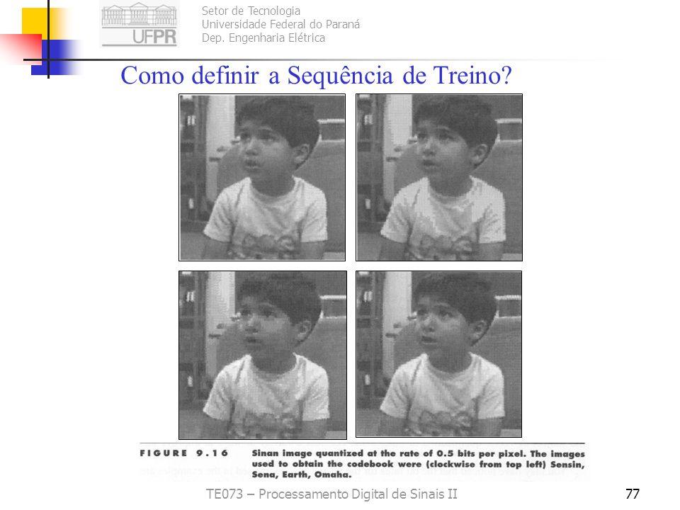 Setor de Tecnologia Universidade Federal do Paraná Dep. Engenharia Elétrica TE073 – Processamento Digital de Sinais II76 Taxa de compressão para cada