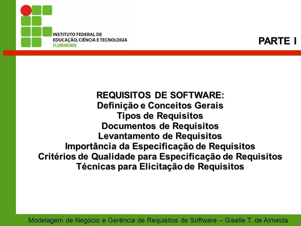 REQUISITOS DE SOFTWARE: Definição e Conceitos Gerais Tipos de Requisitos Documentos de Requisitos Levantamento de Requisitos Importância da Especifica
