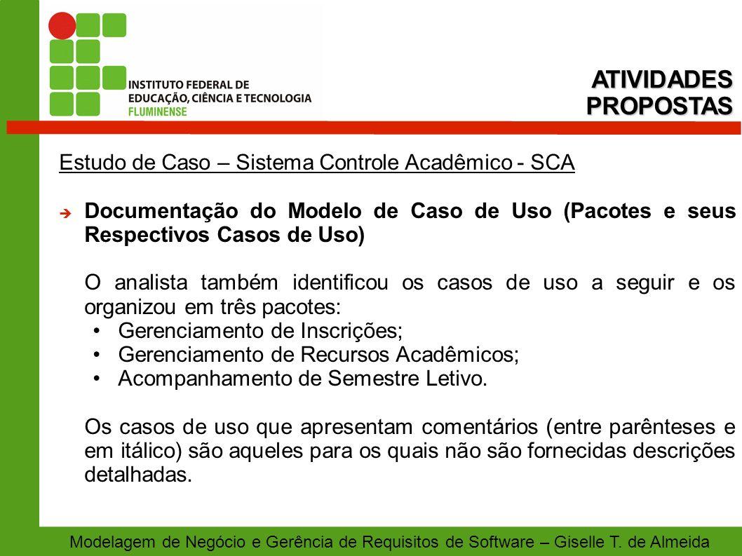 Modelagem de Negócio e Gerência de Requisitos de Software – Giselle T. de Almeida Estudo de Caso – Sistema Controle Acadêmico - SCA Documentação do Mo