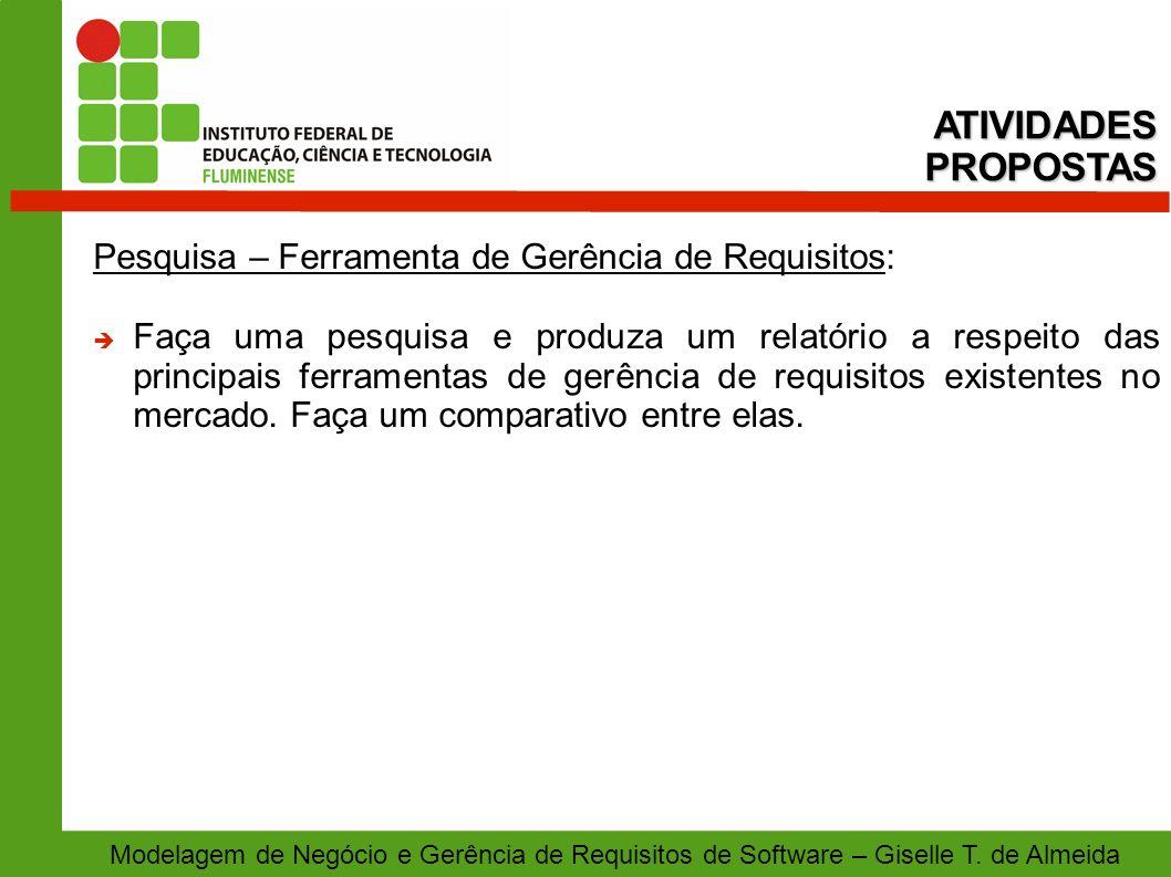 Modelagem de Negócio e Gerência de Requisitos de Software – Giselle T. de Almeida Pesquisa – Ferramenta de Gerência de Requisitos: Faça uma pesquisa e