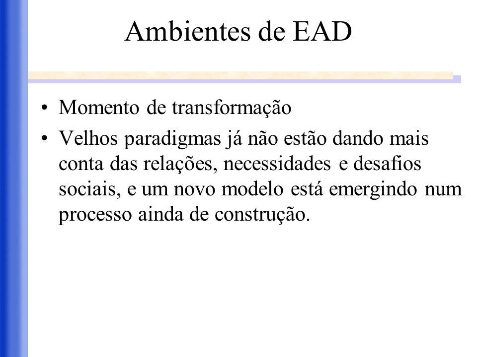 PLATAFORMAS DE EAD e-ProInfo (MEC) - http://www.proinfo.mec.gov.br SOLAR (UFC) - http: // www.vdl.ufc.br/solar Moodle ( software livre e aberto) - http://moodle.org TelEduc (UNICAMP) - http://teleduc.nied.unicamp.br AulaNet (PUC-RJ) - http://www.eduweb.com.br Outros: WebCT: http://www.webct.com Learning Space (IBM/Lotus): http://www.lotus.com Rooda: (UFRGS) ; rooda.edu.ufrgs.br
