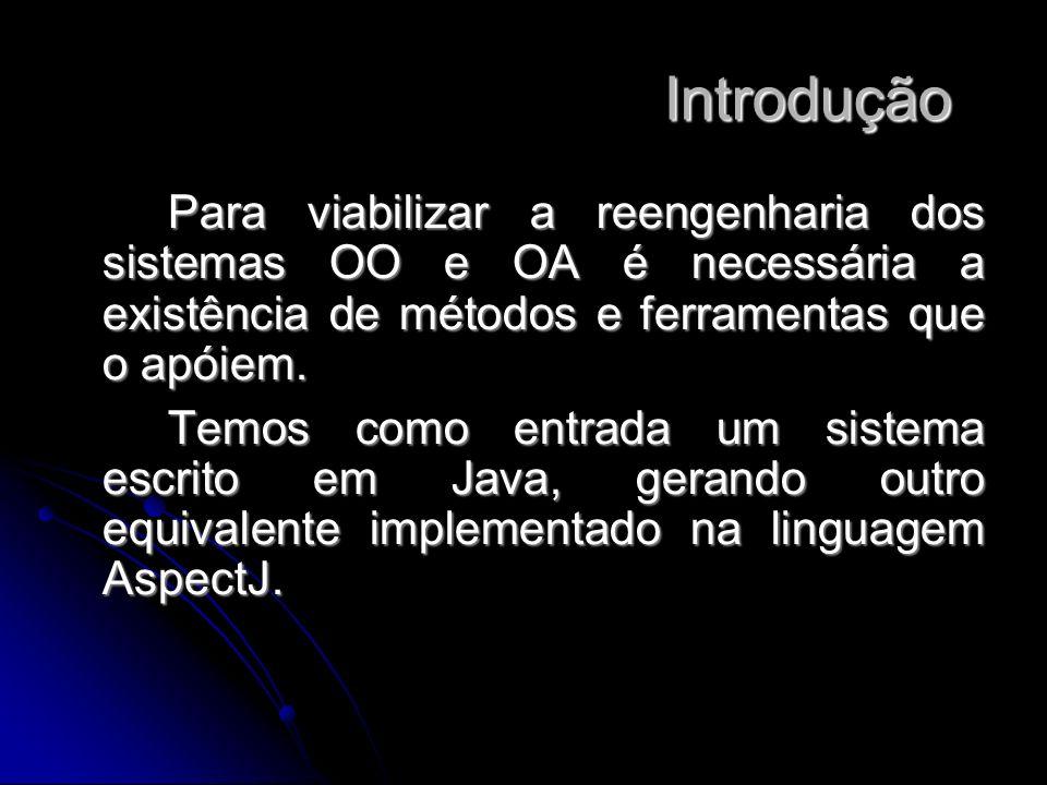 Para viabilizar a reengenharia dos sistemas OO e OA é necessária a existência de métodos e ferramentas que o apóiem. Temos como entrada um sistema esc