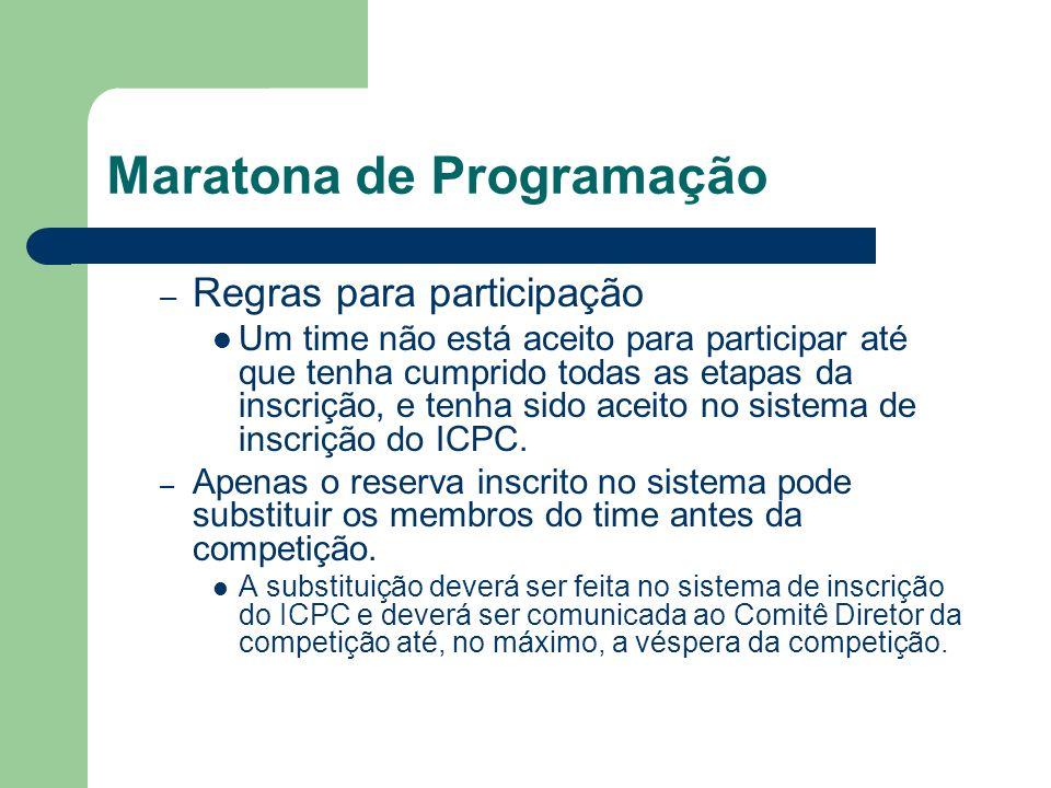 Maratona de Programação – Regras para participação Um time não está aceito para participar até que tenha cumprido todas as etapas da inscrição, e tenh
