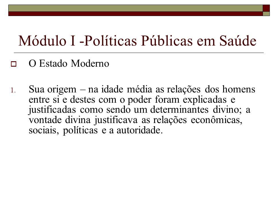 A Formação do Estado moderno 2.Emergência – superação do feudalismo no XIV,XV,XVI; 3.