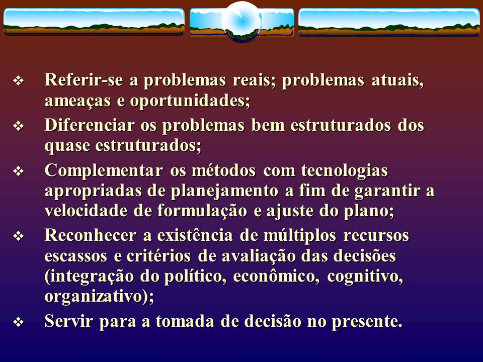 Referir-se a problemas reais; problemas atuais, ameaças e oportunidades; Referir-se a problemas reais; problemas atuais, ameaças e oportunidades; Dife