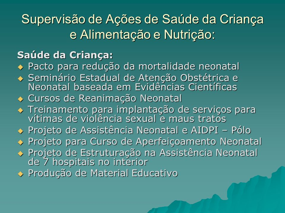 Supervisão de Ações de Saúde da Criança e Alimentação e Nutrição: Saúde da Criança: Pacto para redução da mortalidade neonatal Pacto para redução da m