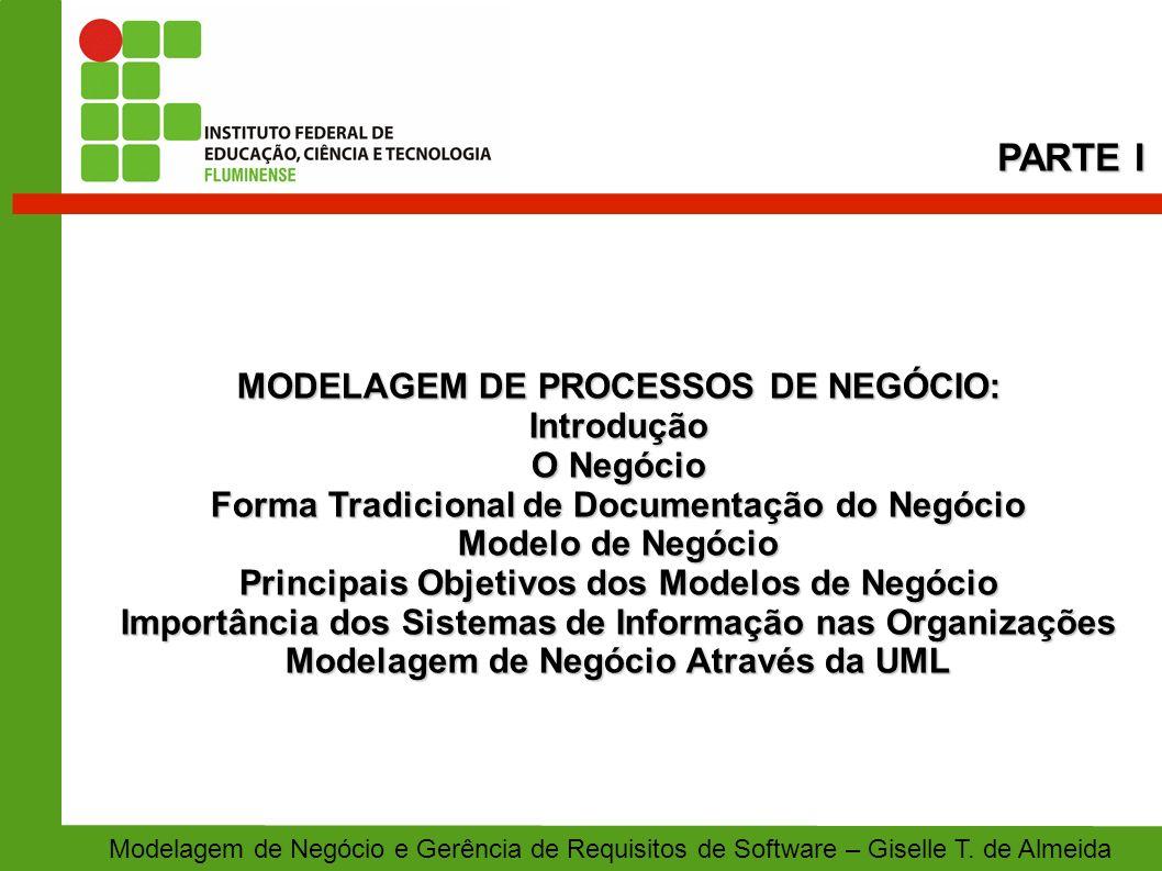 EXTENSÕES ERIKSSON-PENKER PARA MODELAGEM DE NEGÓCIO Modelagem de Negócio e Gerência de Requisitos de Software – Giselle T.