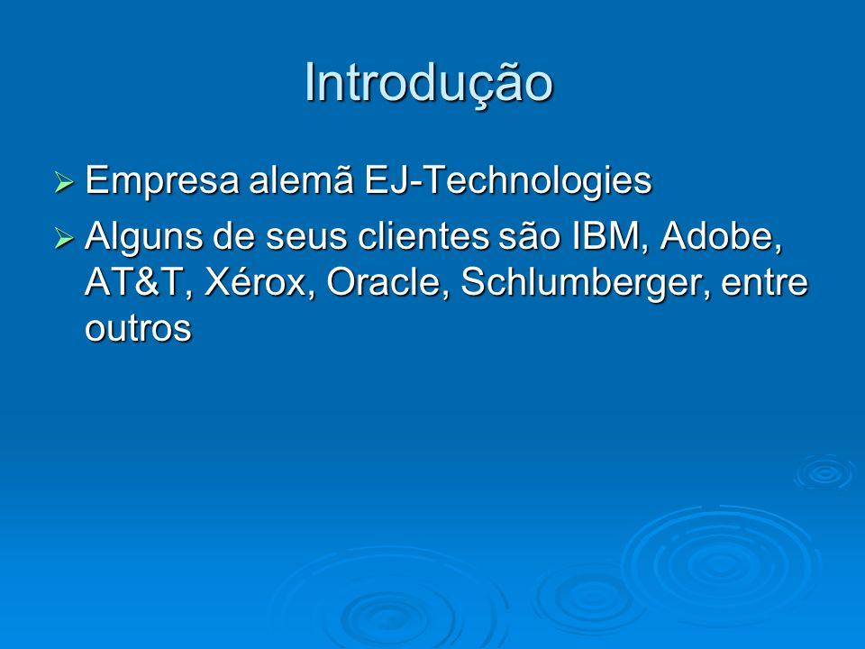 Introdução Empresa alemã EJ-Technologies Empresa alemã EJ-Technologies Alguns de seus clientes são IBM, Adobe, AT&T, Xérox, Oracle, Schlumberger, entre outros Alguns de seus clientes são IBM, Adobe, AT&T, Xérox, Oracle, Schlumberger, entre outros