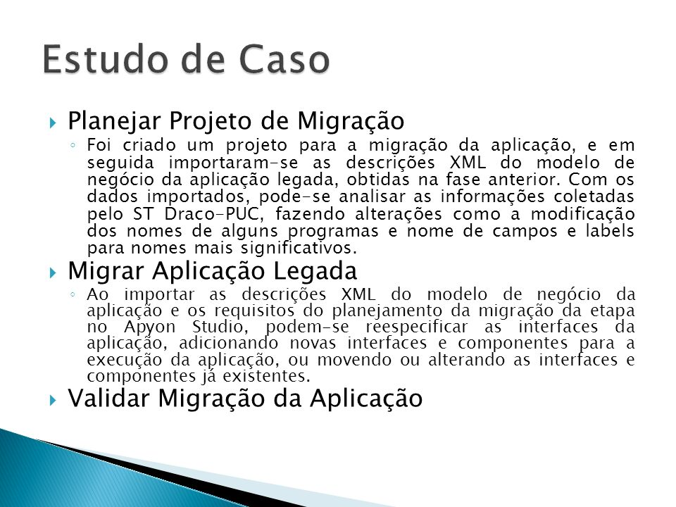 Planejar Projeto de Migração Foi criado um projeto para a migração da aplicação, e em seguida importaram-se as descrições XML do modelo de negócio da