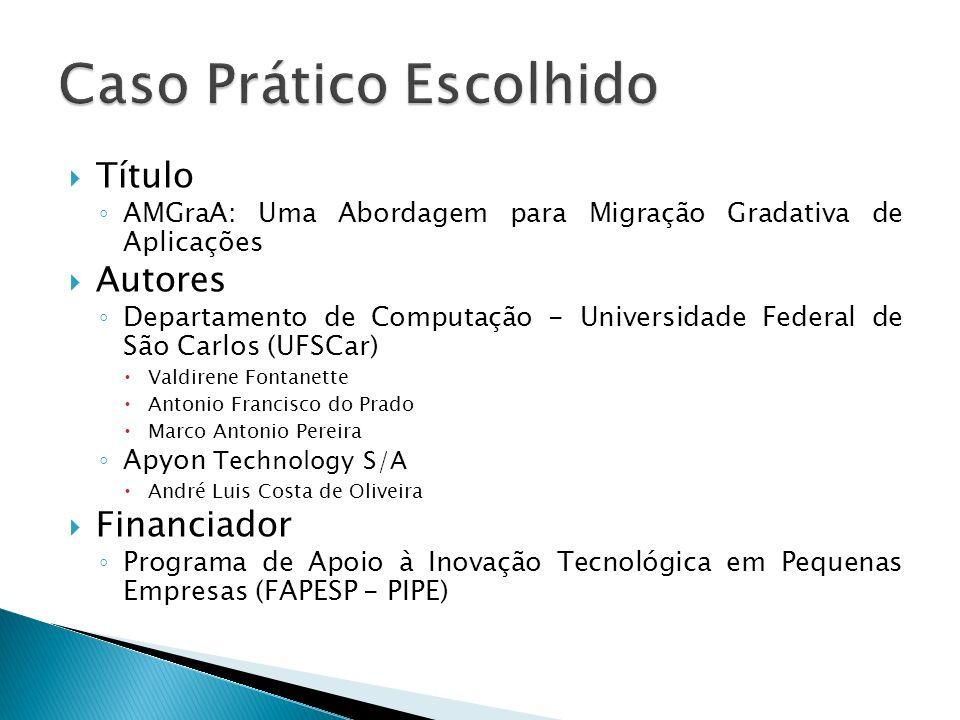 Título AMGraA: Uma Abordagem para Migração Gradativa de Aplicações Autores Departamento de Computação - Universidade Federal de São Carlos (UFSCar) Va