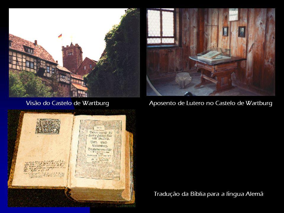 Visão do Castelo de Wartburg Aposento de Lutero no Castelo de Wartburg Tradução da Bíblia para a língua Alemã
