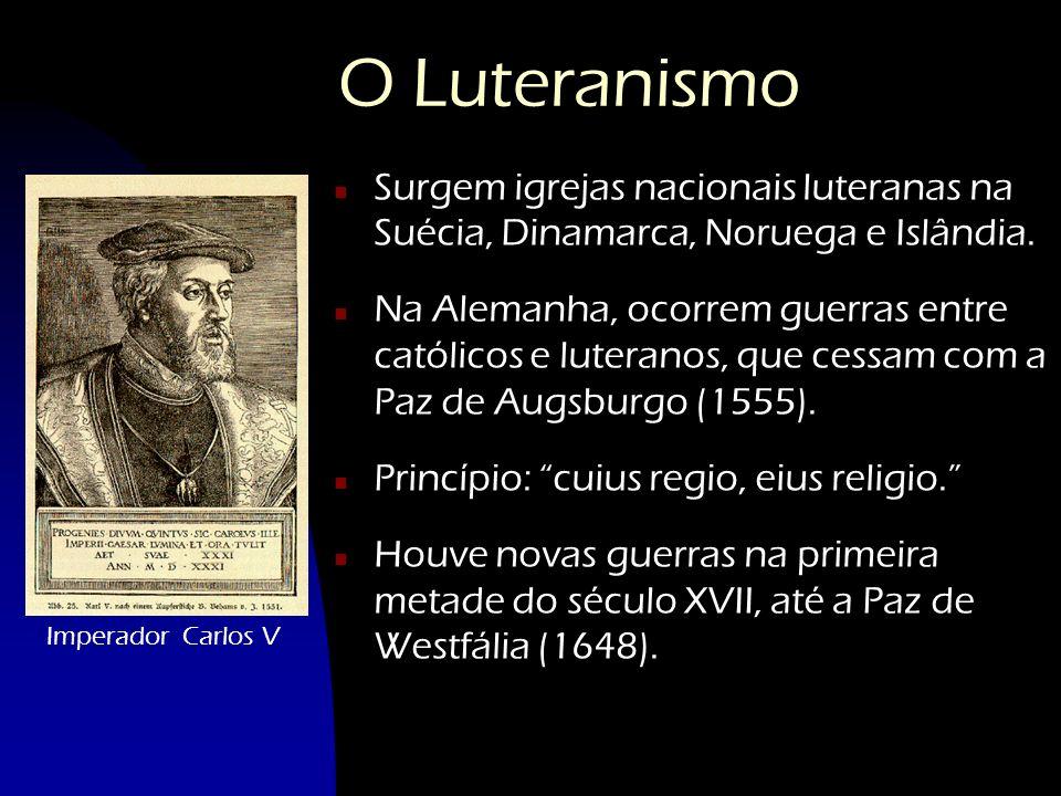 O Luteranismo n Surgem igrejas nacionais luteranas na Suécia, Dinamarca, Noruega e Islândia. n Na Alemanha, ocorrem guerras entre católicos e luterano