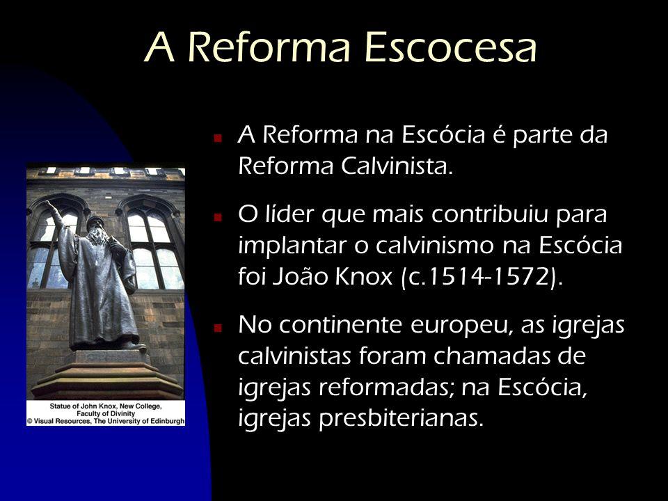 A Reforma Escocesa nAnA Reforma na Escócia é parte da Reforma Calvinista. nOnO líder que mais contribuiu para implantar o calvinismo na Escócia foi Jo