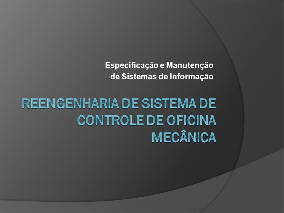 Reengenharia Reengenharia de sistema para Oficina Auto-Elétrica e Mecânica que controla os serviços executados nos veículos e o estoque das peças utilizadas.
