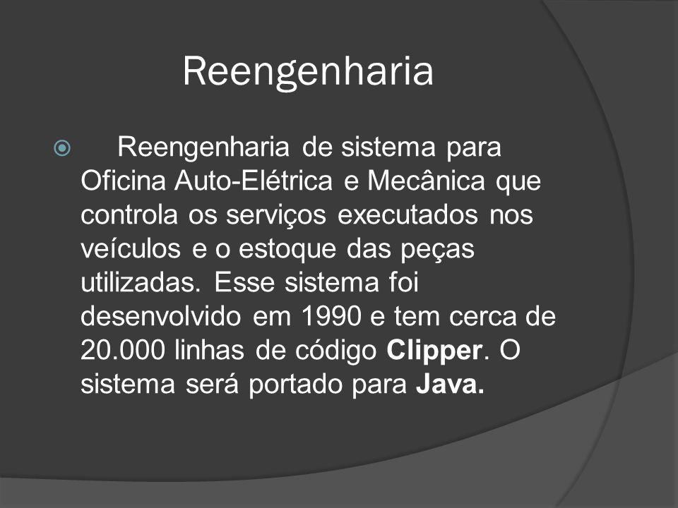 Reengenharia Reengenharia de sistema para Oficina Auto-Elétrica e Mecânica que controla os serviços executados nos veículos e o estoque das peças util