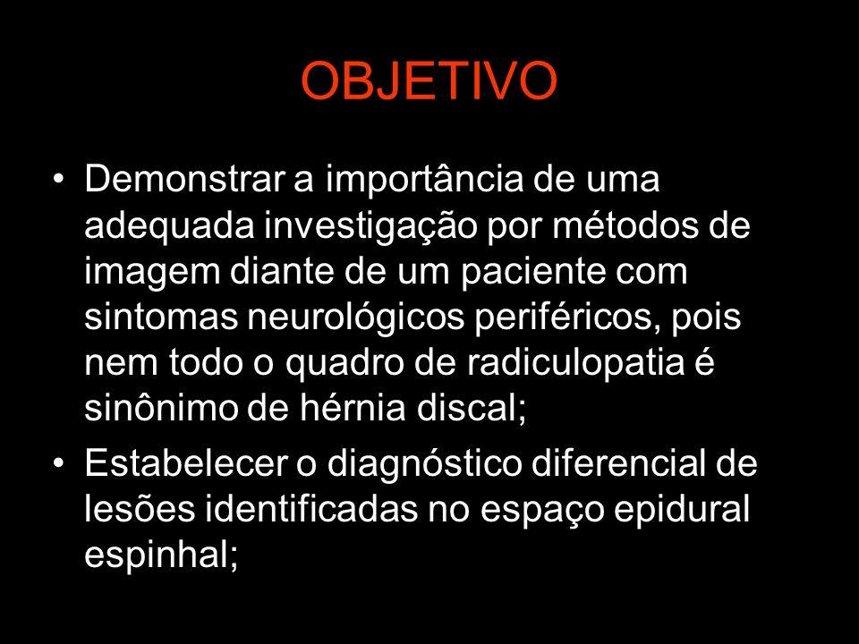 Hematoma Epidural Massa extra-axial envolvendo ou deslocando a medula / cauda equina; Pode ser encontrado em qualquer segmento ao longo de toda a medula; Mais frequentemente posterior; Tamanho variável; Morfologia: fusiforme, oval ou tubular; Faixa etária: 55 – 70 anos (2/3 – homens); Etiologia: –Espontâneo em 1/3; –Anticoagulação terapêutica; –Instrumentação; –Malformação vascular;