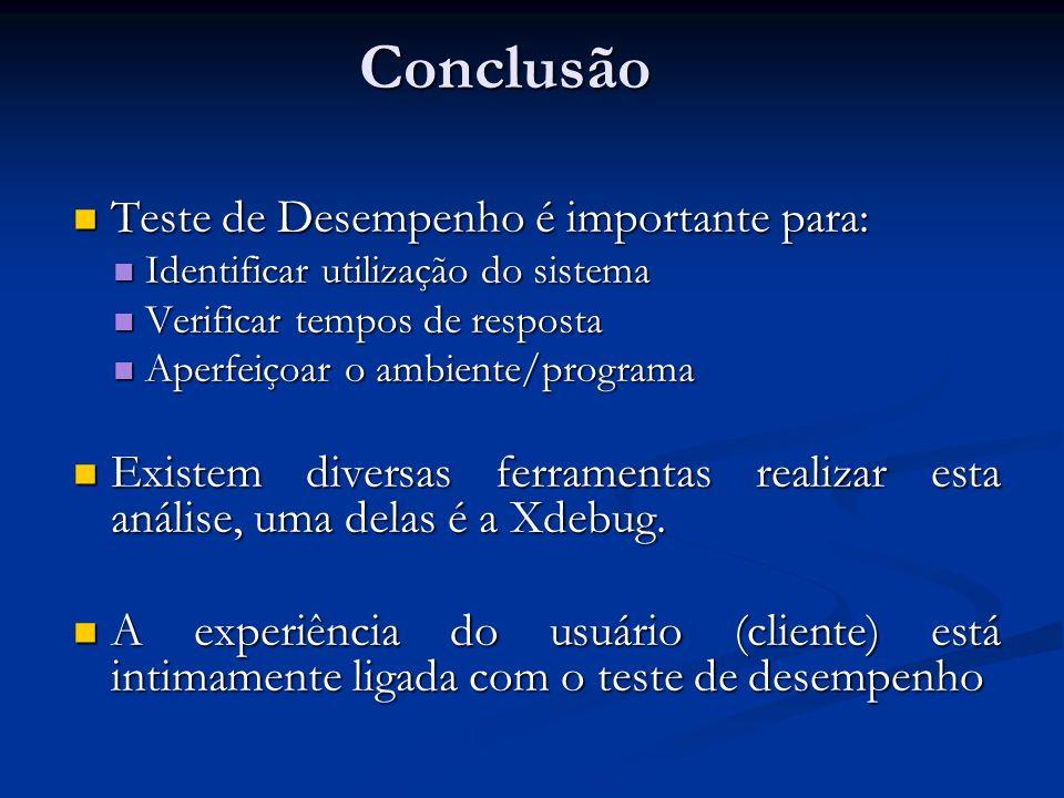 Teste de Desempenho é importante para: Teste de Desempenho é importante para: Identificar utilização do sistema Identificar utilização do sistema Veri