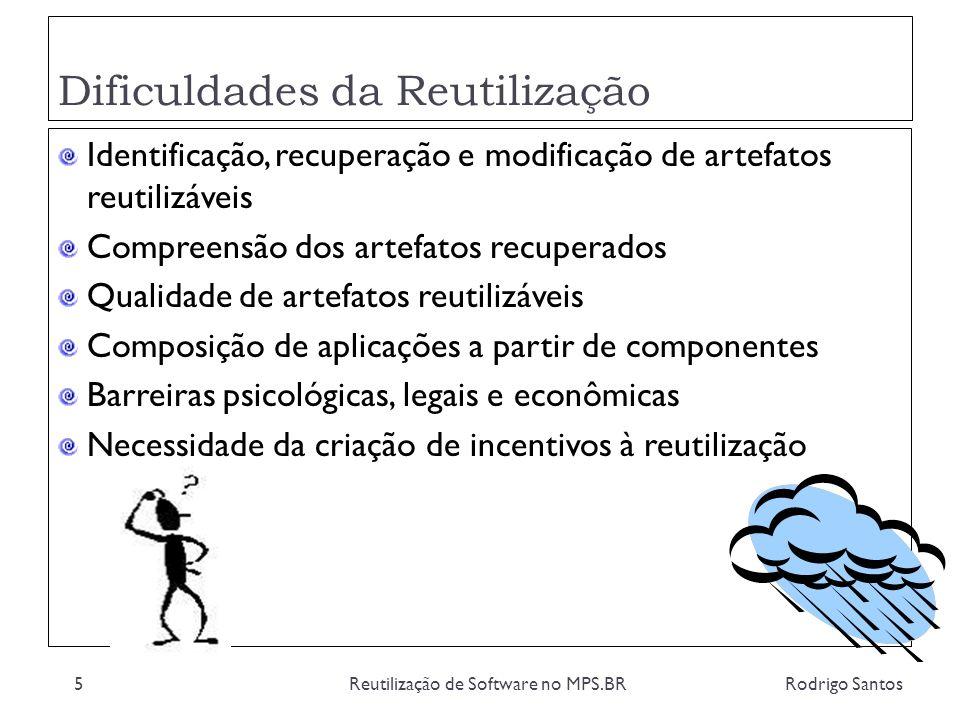 MR MPS Desenvolvimento para Reutilização (DRU) Rodrigo SantosReutilização de Software no MPS.BR46 DRU 1 – Domínios de aplicação em que serão investigadas oportunidades de reutilização de ativos ou nos quais se pretende praticar reutilização são identificados, detectando os respectivos potenciais de reutilização A inexistência de domínios com potencial de reutilização pode justificar a não adoção de um programa de reutilização Necessário utilização de mecanismos formais de tomada de decisão (GDE)
