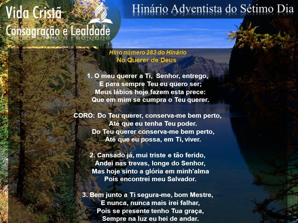 Hino número 284 do Hinário Tudo por Cristo 1.Teu, ó Senhor bendito, sempre desejo ser.