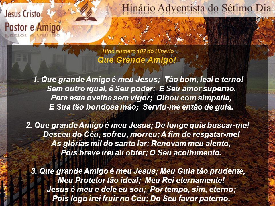 Hino número 123 do Hinário O Amor de Jesus 1.O amor de Jesus é tão puro e leal.