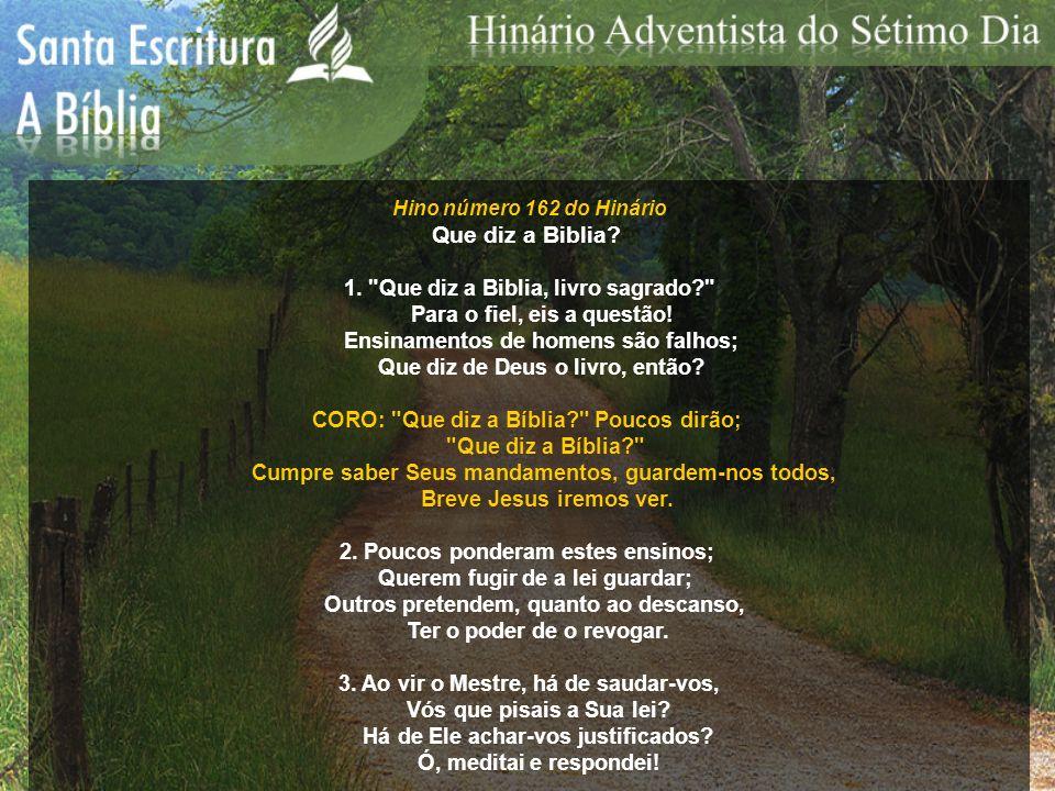 Hino número 162 do Hinário Que diz a Biblia? 1.