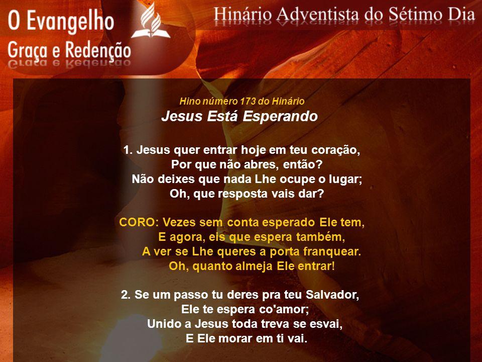 Hino número 173 do Hinário Jesus Está Esperando 1. Jesus quer entrar hoje em teu coração, Por que não abres, então? Não deixes que nada Lhe ocupe o lu