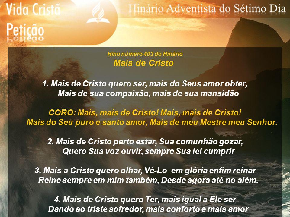 Hino número 444 do Hinário Face a Face 1.Quanto almejo ver a Cristo.