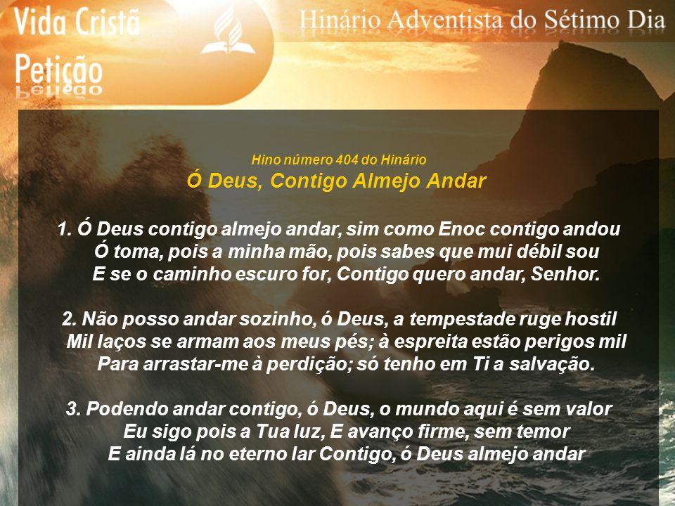 Hino número 415 do Hinário Só, com Teu Deus 1.Só, com teus Deus, sublime paz e bênção.