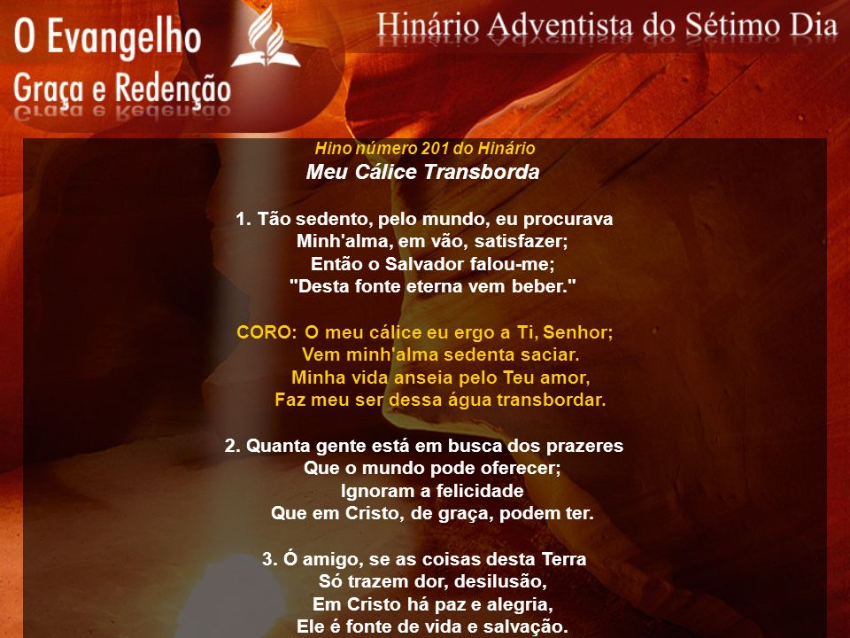 Hino número 242 do Hinário Ó Minh Alma, a Deus Bendize 1.