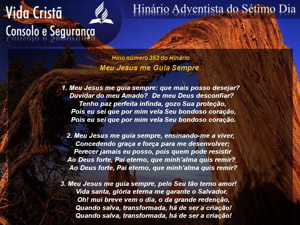 Hino número 354 do Hinário Entrega a Deus 1.