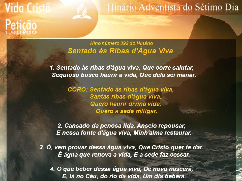 Hino número 394 do Hinário De Ti Careço, ó Deus 1.
