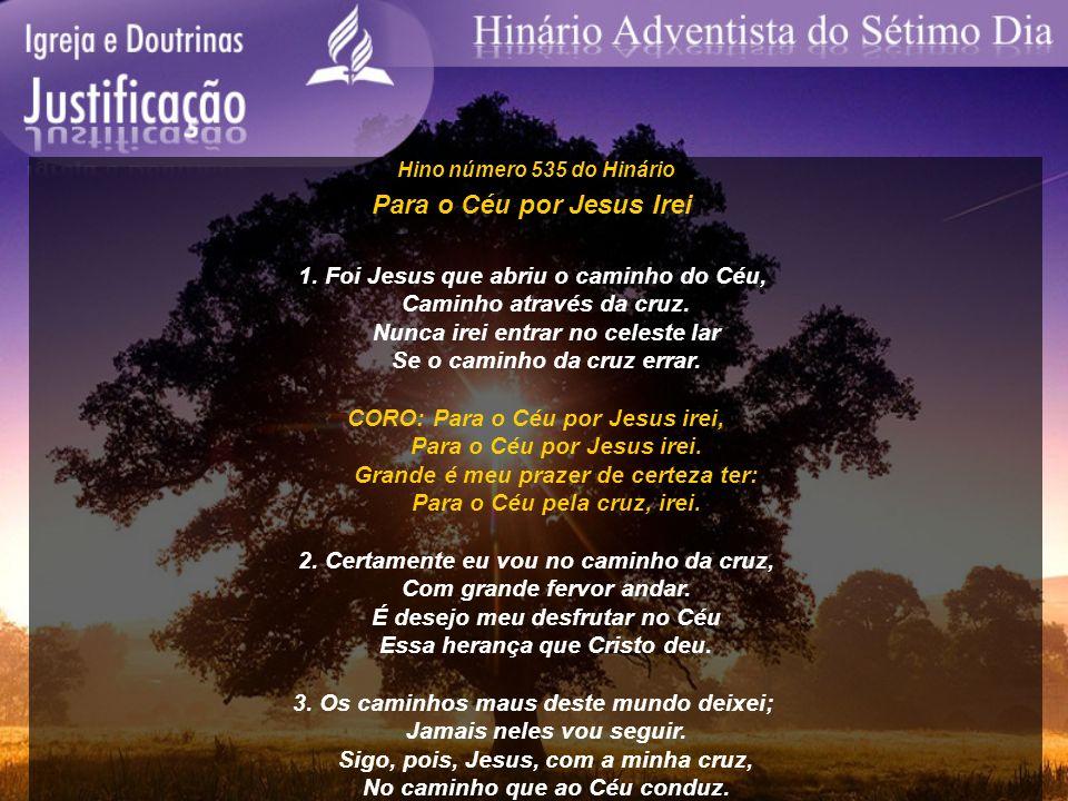Hino número 535 do Hinário Para o Céu por Jesus Irei 1. Foi Jesus que abriu o caminho do Céu, Caminho através da cruz. Nunca irei entrar no celeste la