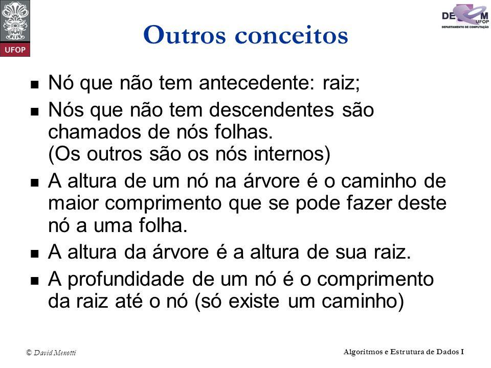 © David Menotti Algoritmos e Estrutura de Dados I Caminhamento: PreOrder não recursivo void PreOrderIt(TArvoreBin* pRaiz) { TArvoreBin* pAux; TPilha P; FPVazia(&P); PEmpilha(&P,&pRaiz); while(!PEhVazia(&P)) { PDesempilha(&P,&pAux); if (pAux == NULL) continue; printf(%d\t,pAux->Item); PEmpilha(&P,pAux->pDir); PEmpilha(&P,pAux->pEsq); }